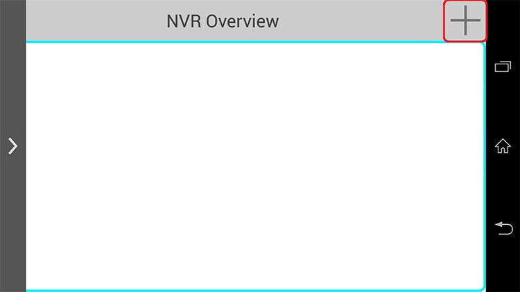 iGuard2(Android) 右上の+ボタンからNVRの追加を行ないます。